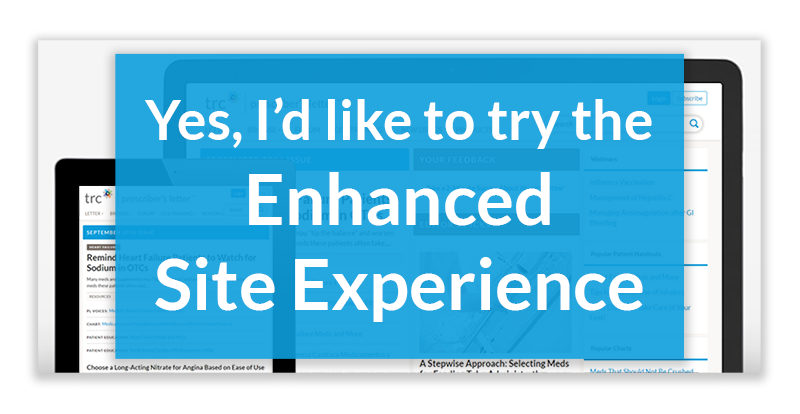 Prescriber's Letter - Choose Enhanced Site Experience